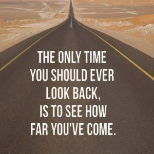Only look back to see how far you've come road